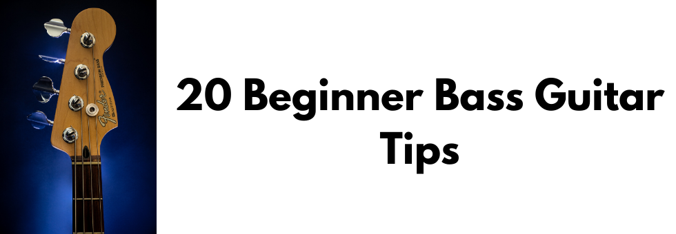 20 Beginner Bass Guitar Tips You Can Use Now