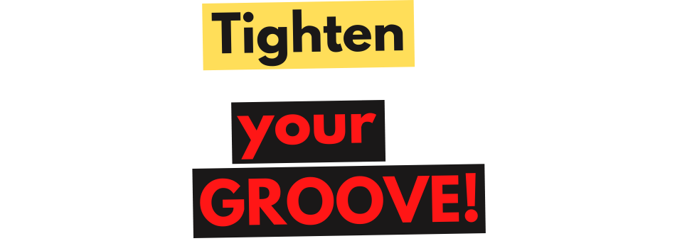 Tighten Up Your GROOVE- Rhythms, Time Signatures, Metronomes & Counting