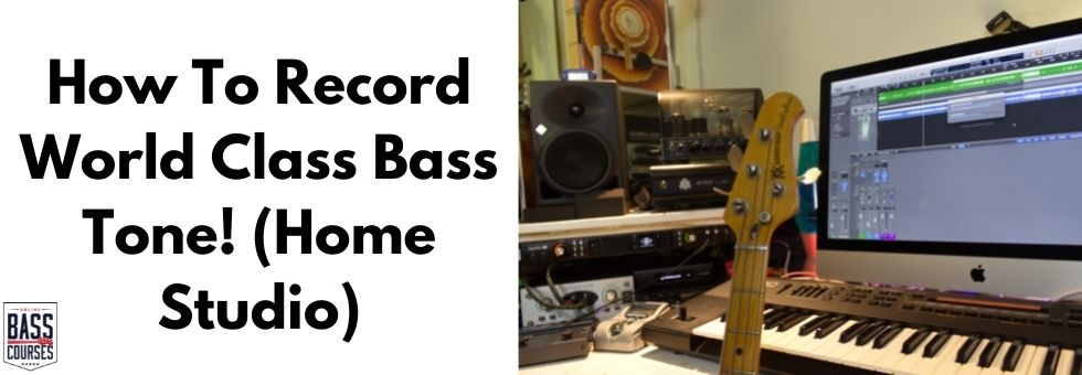 How To Record World Class Bass Tone! (Home Studio)