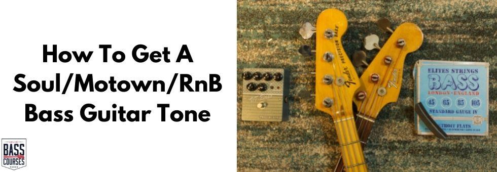 How To Get A Soul/Motown/RnB Bass Guitar Tone