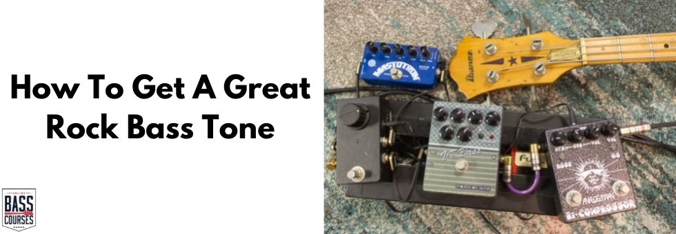 How To Get A Great Rock Bass Tone